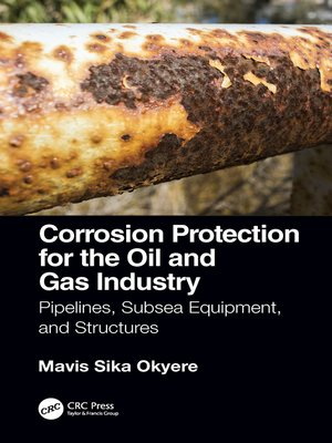 cover image of Corrosion Protection for the Oil and Gas Industry